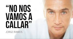 """We won't be silenced.""--Jorge Ramos, Univision journalist and newscaster"